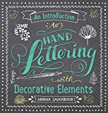 An Introduction to Hand Lettering with Decorative Elements (Lettering, Calligraphy, Typography)