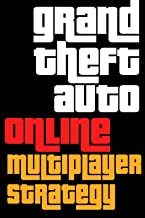 Grand Theft Auto V Online Multiplayer Strategy Guide