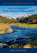 The Landscape Photographer's Guide to Photographing Rocky Mountain National Park - Paperback Field Guide Photography Book - with camera settings, exact locations of photos, and hiking guides