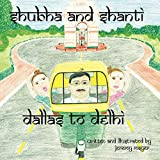 Shubha and Shanti: Dallas to Delhi