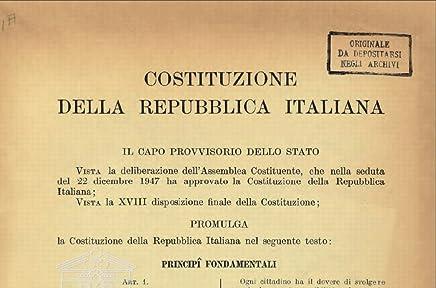 LA COSTITUZIONE DELLA REPUBLICA ITALIANA DEL 1948 E LE MODIFICHE SUCCESSIVE-Da Alcide De Gasperi a Berlusconi e a Matteo Renzi