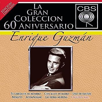 La Gran Colección del 60 Aniversario CBS - Enrique Guzmán