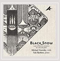 Black Snow music of Russian composers for viola and piano by Michael Zaretsky (2005-03-10)