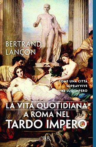 La vita quotidiana a Roma nel tardo impero