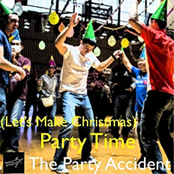 (Let's Make Christmas) Party Time