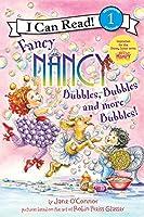 Fancy Nancy: Bubbles, Bubbles, and More Bubbles! (I Can Read Level 1)