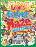 Leon's Big Book of Illustrated Maze Adventures: A Personalised Book of Maze Puzzles for Kids Age 4-8 With Named Puzzle Pages (Personalised Maze Books For Kids)