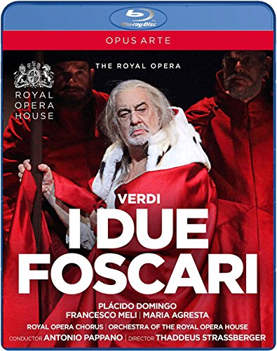 Verdi:I Due Foscari [Placido Domingo; Francesco Meli; Maria Agresta; Royal Opera Chorus;...