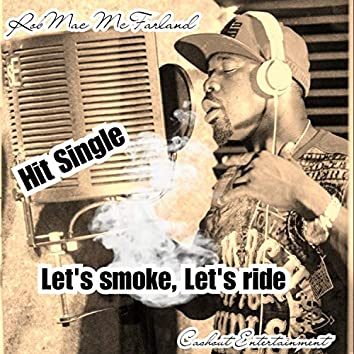 Let's smoke Let's ride