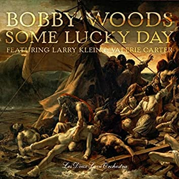 Some Lucky Day (feat. Larry Klein, Valerie Carter & Les Deux Love Orchestra)