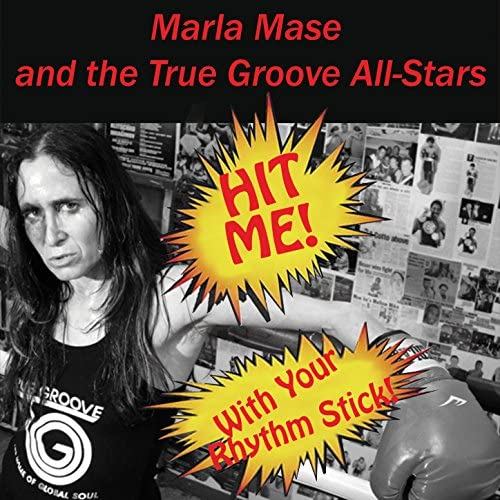 Marla Mase & True Groove All Stars feat. James Chance