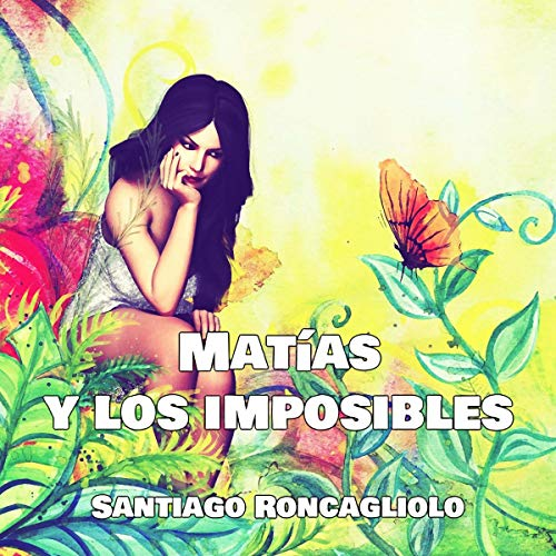 Matías y los imposibles [Matthias and the Impossible] audiobook cover art