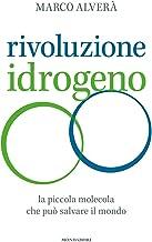Scaricare Libri Rivoluzione idrogeno. La piccola molecola che può salvare il mondo PDF