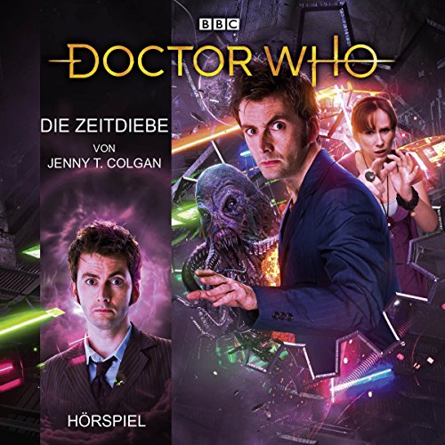 Die Zeitdiebe (Doctor Who Hörspiele: Der 10. Doktor) audiobook cover art