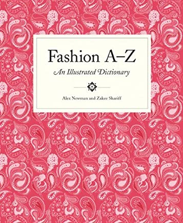 Fashion A to Z: An Illustrated Dictionary (Mini) by Alex Newman Shariff Zakee(2013-05-14)