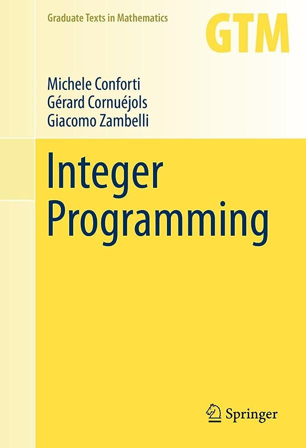 アナニバーメアリアンジョーンズ未来Integer Programming (Graduate Texts in Mathematics Book 271) (English Edition)