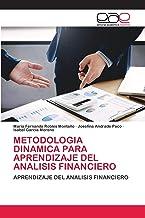 METODOLOGIA DINAMICA PARA APRENDIZAJE DEL ANALISIS FINANCIERO: APRENDIZAJE DEL ANALISIS FINANCIERO (Spanish Edition)