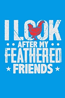 I Look After My Feathered Friends