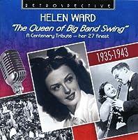 Helen Ward - The Queen of Big Band Swing - A Centenary Tribute - Her 27 Finest by Helen Ward