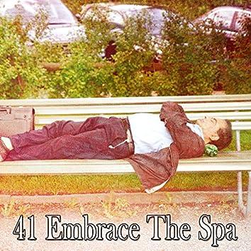 41 Embrace the Spa