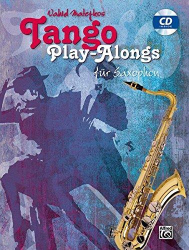 Vahid Matejkos Tango Play-alongs für Saxophon: Für Alt und Tenor Saxophon