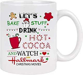 Christmas Theme Coffee Mug Let's Bake Stuff Drink Hot Cocoa and Watch Hallmark Christmas Movies White Ceramic Coffee Cup for Christmas Gifts 11 Ounce