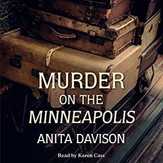 Murder on the Minneapolis                   By:                                                                                                                                 Anita Davison                               Narrated by:                                                                                                                                 Karen Cass                      Length: 9 hrs and 19 mins     Not rated yet     Overall 0.0