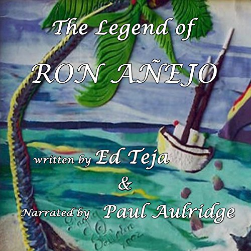 The Legend of Ron Anejo audiobook cover art