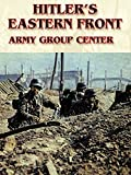 Hitler's Eastern Front: Army Group Center