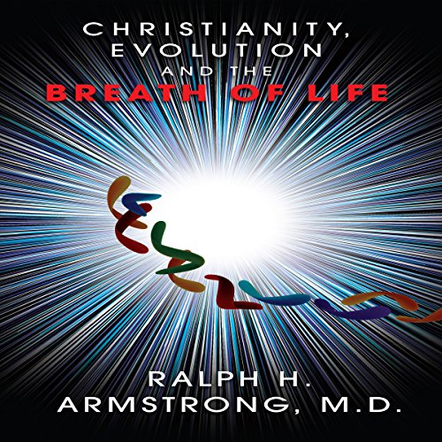Christianity, Evolution and the Breath of Life audiobook cover art