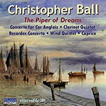 Christopher Ball : The Piper of Dreams. Musique pour vents.