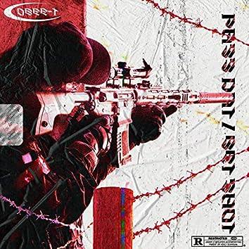 PASS DAT / GET SHOT