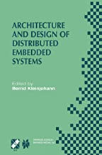 Architecture and Design of Distributed Embedded Systems: IFIP WG10.3/WG10.4/WG10.5 International Workshop on Distributed and Parallel Embedded Systems ... and Communication Technology Book 61)