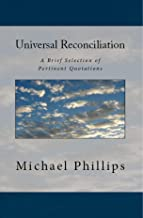 Universal Reconciliation: A brief selection of Pertinent Quotations