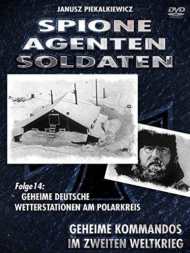 Spione-Agenten-Soldaten - Geheime deutsche Wetterstation am Polarkreis