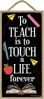 Teach is to Touch a Life Forever - 5 x 10 inch Hanging Signs, Wall Art, Decorative Wood Sign, Teacher Gifts