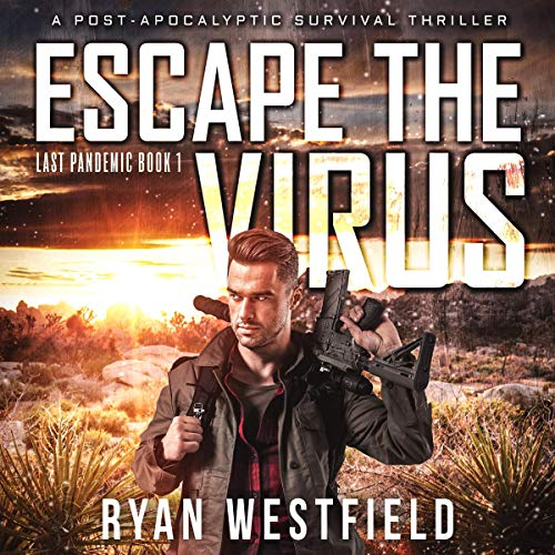 Escape the Virus: A Post-Apocalyptic Survival Thriller cover art