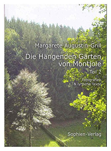 Die hängenden Gärten von Montjoie II