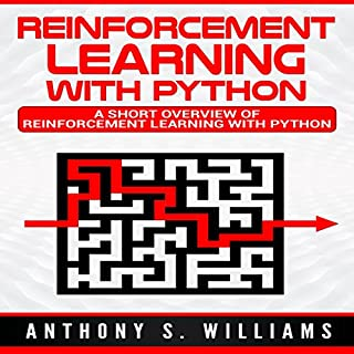 Reinforcement Learning with Python: A Short Overview of Reinforcement Learning with Python cover art