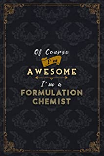 Formulation Chemist Notebook Planner - Of Course I'm Awesome I'm A Formulation Chemist Job Title Working Cover To Do List ...
