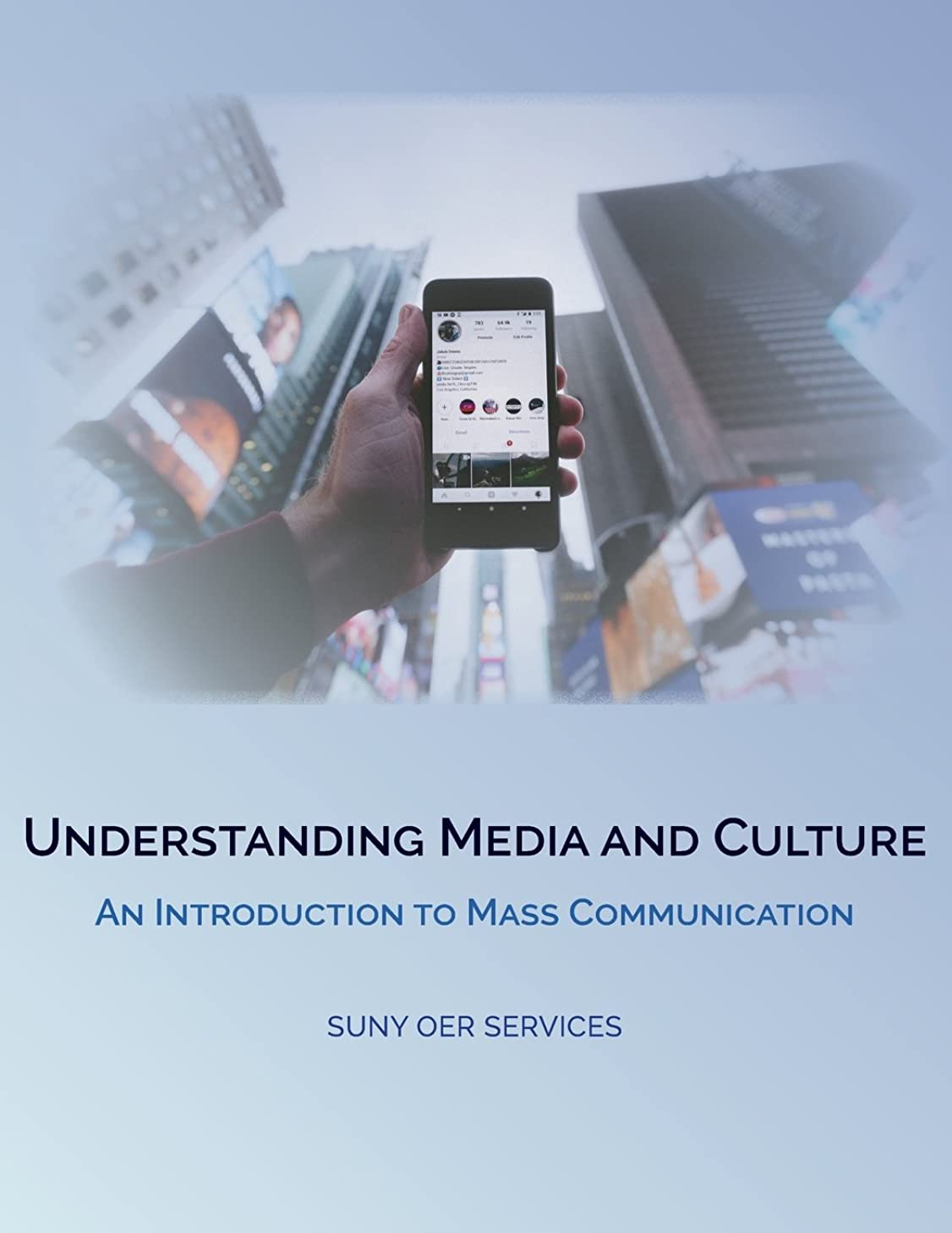 Understanding Media and Culture: An Introduction to Mass Communication