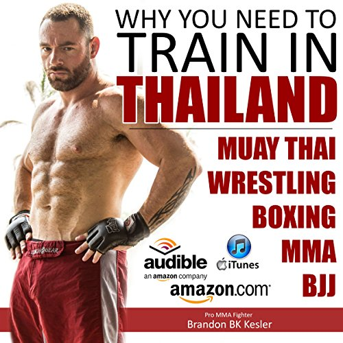 Why You Need to Train in Thailand audiobook cover art