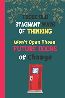 Those Old Ways Of Thinking Won't Open Those Future Doors Of Change: Law of Attraction Quote Journal - Lined Positive Thinking Quote Journal (120 pages)