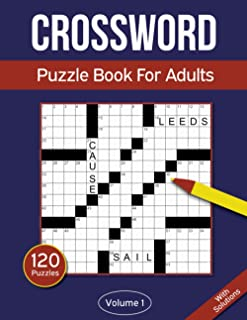 Crossword Puzzle Book For Adults: 120 Crossword Puzzles For Adults & Seniors - Volume 1 (Crossword Puzzle Books For Adults)