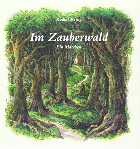 Im Zauberwald: Ein Märchen: Ein Mrchen