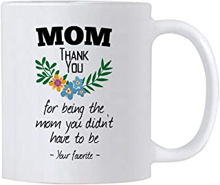 Casitika Stepmom Gifts. Thanks For Being The Mom You Didn't Have To Be. 11 oz Step Mother Coffee Mug. Gift idea for Foster Moms as a Thank You on Mothers Day or Birthday.