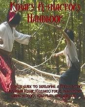 The Kozaky Re-Enactors Handbook: A Guide To Recreating A Mid-Seventeenth Century Ukrainian Kozak (Cossack) Character