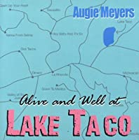 Alive & Well at Lake Taco