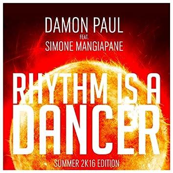 Rhythm Is a Dancer (Summer 2k16 Edition)
