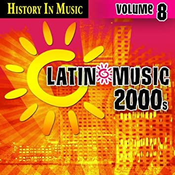 Latin 2000s - History In Music Vol.8